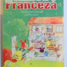 LIMBA FRANCEZA - MANUAL PENTRU CLASA A III - A ( ANUL II DE STUDIU ) de ZVETLANA APOSTOIU...ANGELA SOARE , 1993