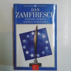 CULTURA ROMANA-SINTEZA EUROPEANA de DAN ZAMFIRESCU, 2002
