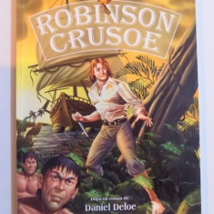 ROBINSON CRUSOE - DUPA UN ROMAN de DANIEL DEFOE, 2009 - Carte de povesti