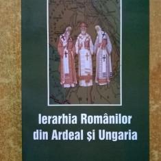 Ierarhia romanilor din Ardeal si Ungaria - Augustin Bunea - Istorie