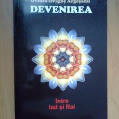 G4 Devenirea. Intre Iad Si Rai - Ovidiu-Dragos Argesanu - Carte ezoterism