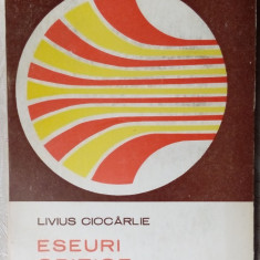 LIVIUS CIOCARLIE - ESEURI CRITICE, 1983(Marin Preda/Serban Foarta/Florin Mugur+)