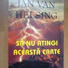 E1 Sa Nu Atingi Aceasta Carte - Jan Van Helsing - Carte ezoterism