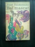 Ionel Teodoreanu - Bal mascat (Editura Minerva, 1970)