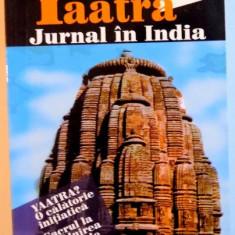 YAATRA, JURNAL IN INDIA, 2002 - Carte ezoterism