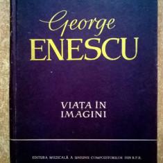 George Enescu Viata in imagini - Carte Arta muzicala
