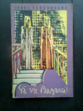 Ionel Teodoreanu - Sa vie Bazarca! (Editura Dacia, 1971)