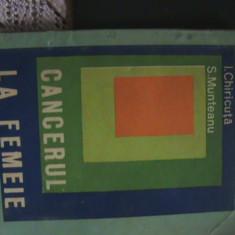 CANCERUL LA FEMEIE - I. Chiricuță - Carte Oncologie