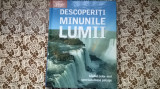 DESCOPERITI MINUNILE LUMII-ED.READER'S DIGEST