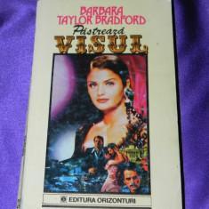 Barbara Taylor Bradford - Pastreaza visul vol 2 (f0809 - Roman dragoste