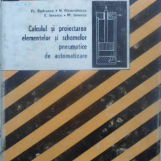 Calculul Si Proiectarea Elementelor Si Schemelor Pneumatice D - Vs. Radcenco, N. Alexandrescu, E. Ionescu, M. Ione, 411047