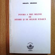 POVARA A TREI MILENII DE ISTORIE SI DE RELIGIE IUDAICA- ISRAEL SHAHAK - Carti Iudaism