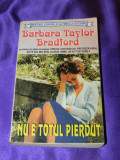 Barbara Taylor Bradford - Nu e totul pierdut (f0806