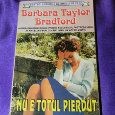 Barbara Taylor Bradford - Nu e totul pierdut (f0806 - Roman dragoste