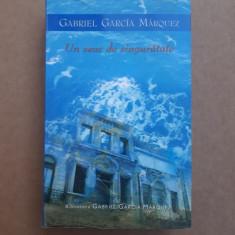 UN VEAC DE SINGURATATE = Gabriel Garcia Marquez - Roman