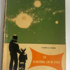 VIORICA HUBER - EU SI BATRANUL LUP DE STELE - ILUSTRATII HENRI MAVRODIN - 1966