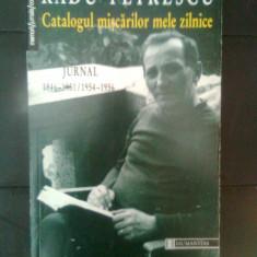Radu Petrescu - Catalogul miscarilor mele zilnice. Jurnal 1946-1951 / 1954-1956