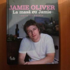 LA MASA CU JAMIE, CARTE DE BUCATE de JAMIE OLIVER - Carte Retete traditionale romanesti