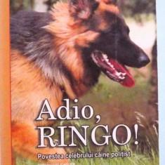 ADIO, RINGO ! POVESTEA CELEBRULUI CAINE POLITIST de TRAIAN TANDIN, 2005 - Roman
