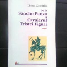 Livius Ciocarlie - De la Sancho Panza la Cavalerul Tristei Figuri - Jurnal (2001