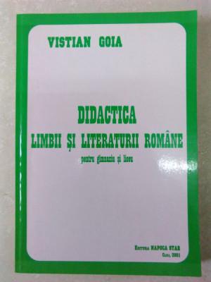 Vistian Goia - Didactica limbii și literaturii române pentru gimnaziu și liceu foto