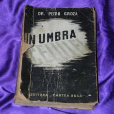 Dr Petru Groza - In umbra celulei (f0940 - Biografie