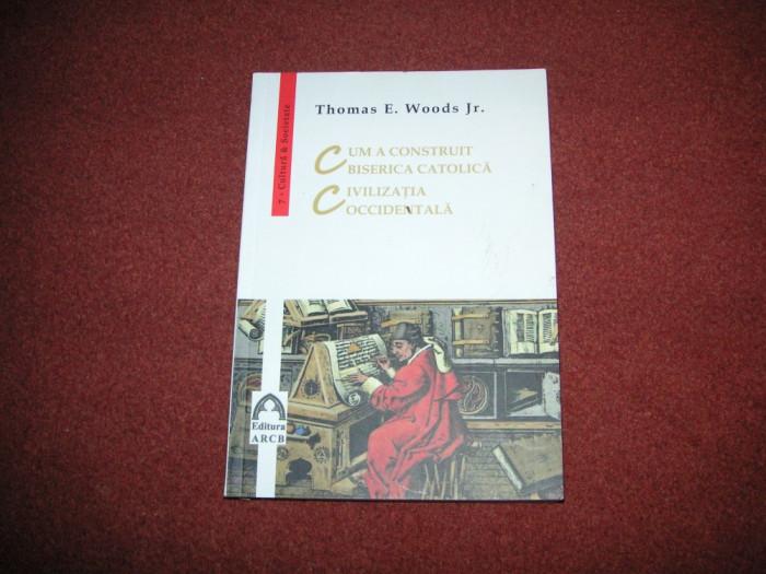 Cum a construit biserica catolica civilizatia occidentala - Thomas E.Woods Jr.