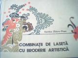 Vasilica Zidaru-Popa - COMBINATII DE LASETA CU BRODERIE ARTISTICA, Alta editura