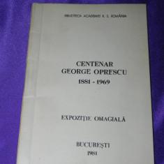 Centenar George Oprescu 1981 expozitie omagiala catalogul (f3191 - Carte Istoria artei