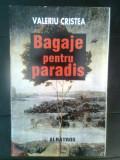 Valeriu Cristea - Bagaje pentru paradis (Editura Albatros, 1997)