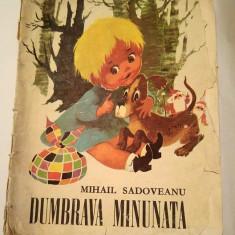 DUMBRAVA MINUNATA - MIHAIL SADOVEANU, EDITURA TINERETULUI 1967, 52 PAGINI - Carte de povesti