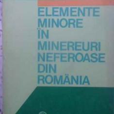 Elemente Minore In Minereuri Neferoase Din Romania - Mioara Chesu, 411252 - Carte Chimie