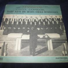 "Corul ""Madrigal"" Cinta Copiilor Pagini Alese Din Muzica Corala Romaneasca_LP, VINIL, electrecord"