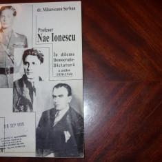 PROFESOR NAE IONESCU IN DILEMA DEMOCRATIE - DICTATURA A ANILOR 1930 - 1940 *