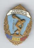 FESTIVALUL TINERETULUI - SUCEAVA 1957 - Insigna  SUPERBA
