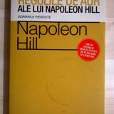 Napoleon Hill - Regulile de aur ale lui Napoleon Hill - Carte Psihologie
