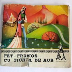 FAT-FRUMOS CU TICHIA DE AUR, Traista cu povesti, Ed. Ion Creanga 1971, 59 pagini - Carte de povesti