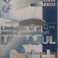 Limbajele C Si C++ Pentru Incepatori Vol.2 Limbajul C++ - Liviu Negrescu, 411336