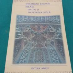 ISLAM, DIALOG ȘI SOCIETATE CIVILĂ/ MOHAMMAD KHATAMI/ 2001 - Carti Islamism