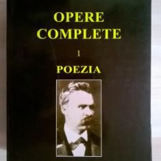 Friedrich Nietzsche - Opere complete 1 Poezia - Carte Filosofie
