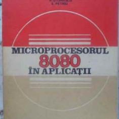Microprocesorul 8080 In Aplicatii - T. Muresan, C. Strugaru, R. Stoinescu, E. Petriu, 411315