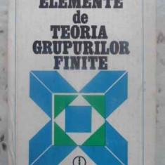 Elemente De Teoria Grupurilor Finite - Dorin Popescu, Constantin Vraciu, 411357 - Carte Matematica