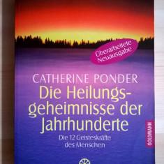Catherine Ponder - Die Heilungs-geheimnisse der Jahrhunderte