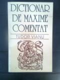 Tudor Vianu - Dictionar de maxime comentat (Saeculum I.O., 1997; necenzurata)