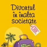 DIVORTUL IN INALTA SOCIETATE - PLUM SYKES