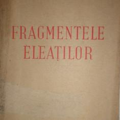 Fragmentele eleatilor ( Xenofanes Parmenides Zenon Melissos an 1947- D.M.Pippidi - Carte Filosofie