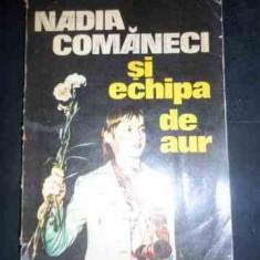 Nadia Comaneci Si Echipa De Aur - D. Dimitriu, 540980 - Carte sport