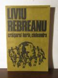 LIVIU REBREANU -CRAISORUL HORIA,CIULEANDRA