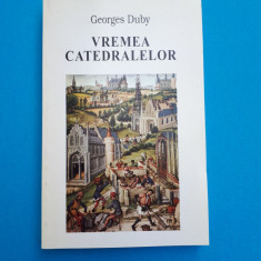 VREMEA CATEDRALELOR = Georges DUBY - Istorie
