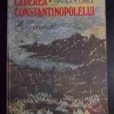 Caderea Constantinopolului - Vintila Corbul, 541234 - Roman